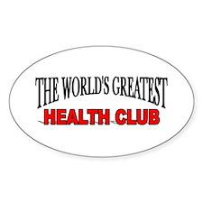 """The World's Greatest Health Club"" Oval Decal"