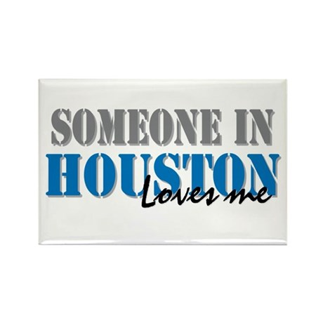 Someone in Houston Rectangle Magnet (10 pack)