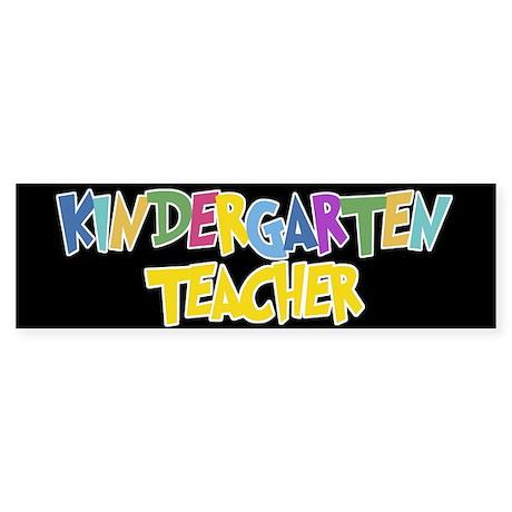 Kindergarten Teacher - Bumper Sticker