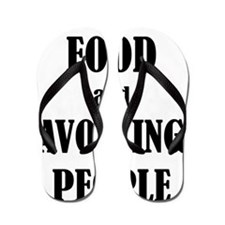 All I Care About Is Food And Avoiding P Flip Flops