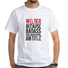Welder Badass Job Title T-Shirt