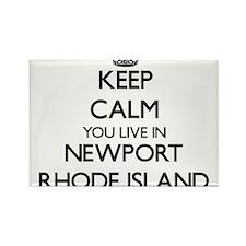 Keep calm you live in Newport Rhode Island Magnets