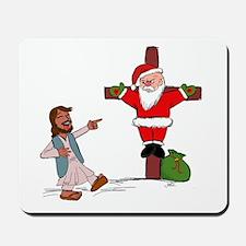 Jesus gets the last laugh on Santa. Mousepad