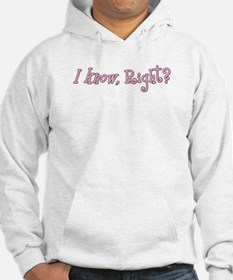 I know, Right Pink Hoodie