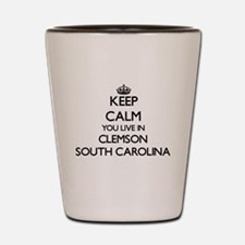 Keep calm you live in Clemson South Car Shot Glass