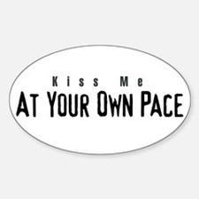 Kiss Me Own Pace Oval Decal