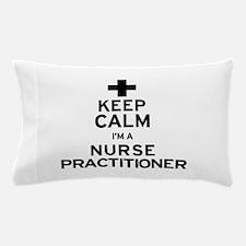 Keep Calm Nurse Practitioner Pillow Case