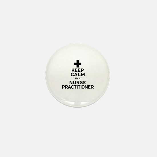 Keep Calm Nurse Practitioner Mini Button