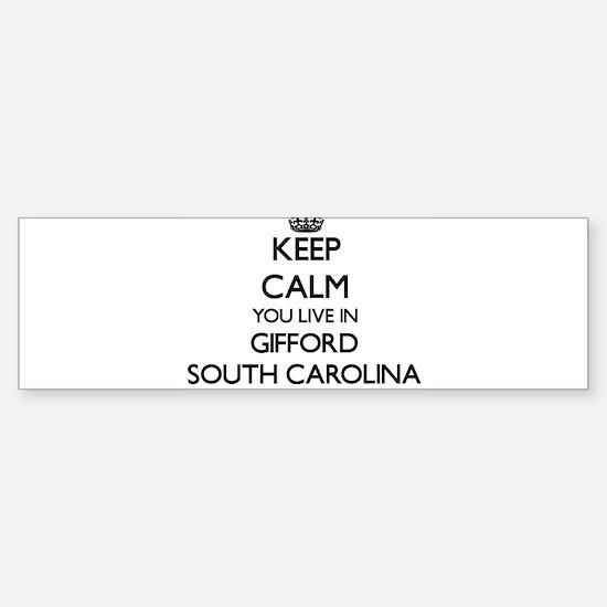 Keep calm you live in Gifford South Bumper Bumper Bumper Sticker