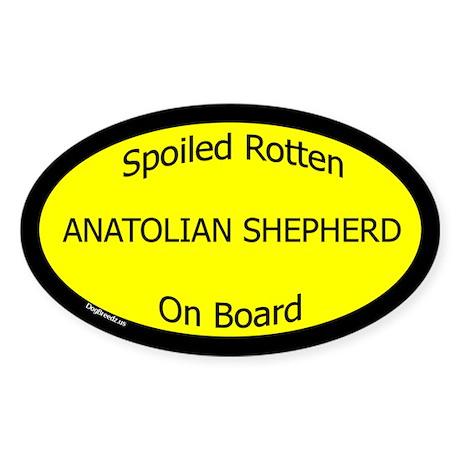 Spoiled Anatolian Shepherd On Board Oval Sticker