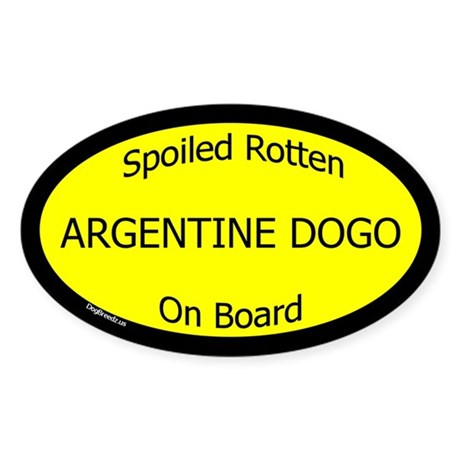 Spoiled Argentine Dogo On Board Oval Sticker