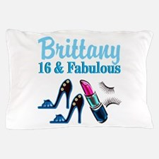 16 AND FABULOUS Pillow Case