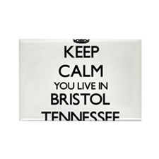 Keep calm you live in Bristol Tennessee Magnets