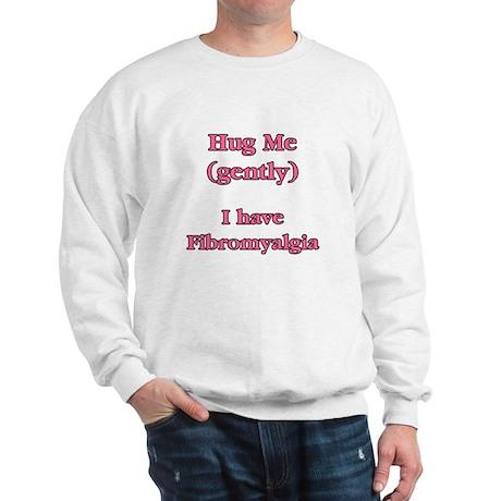Fibromyalgia - Hug Me Sweatshirt