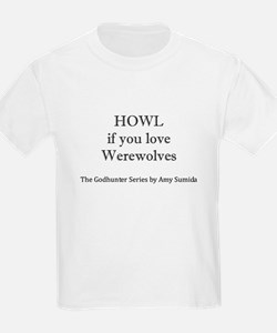 Howl if you love Werewolves T-Shirt