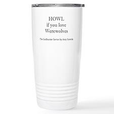 Howl if you love Werewo Travel Coffee Mug