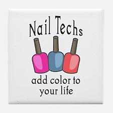 NAIL TECHS ADD COLOR Tile Coaster