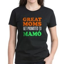 Great Moms Promoted Mamo T-Shirt