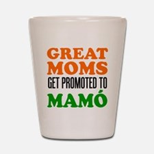 Promoted To Mamo Drinkware Shot Glass