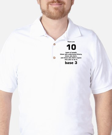 There are 10 types of people base 3 Golf Shirt