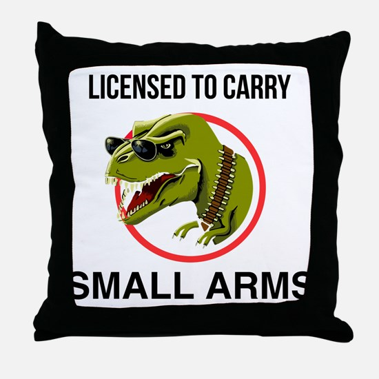 T-Rex licensed to carry small arms Throw Pillow