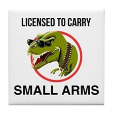 T-Rex licensed to carry small arms Tile Coaster