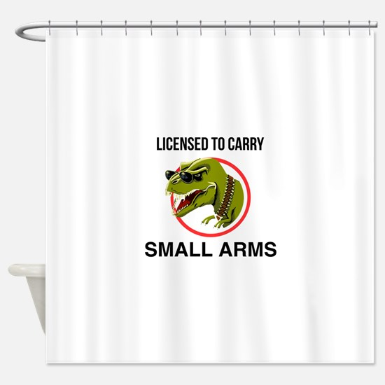 T-Rex licensed to carry small arms Shower Curtain