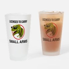 T-Rex licensed to carry small arms Drinking Glass