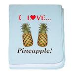 I Love Pineapple baby blanket