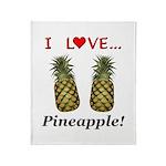 I Love Pineapple Throw Blanket