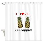 I Love Pineapple Shower Curtain