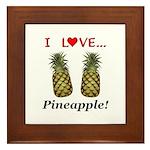 I Love Pineapple Framed Tile