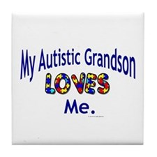 My Autistic Grandson Loves Me Tile Coaster