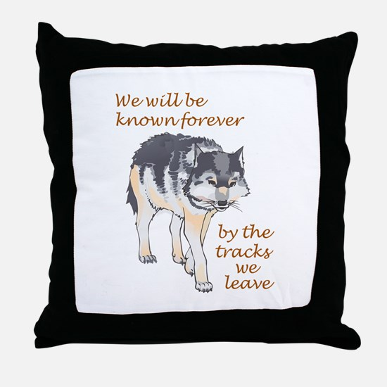 WE WILL BE KNOWN Throw Pillow