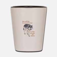 WE WILL BE KNOWN Shot Glass