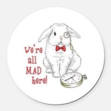 WERE ALL MAD HERE Round Car Magnet