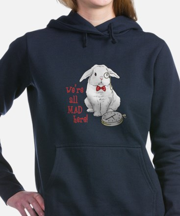 WERE ALL MAD HERE Women's Hooded Sweatshirt