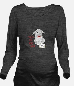 WERE ALL MAD HERE Long Sleeve Maternity T-Shirt