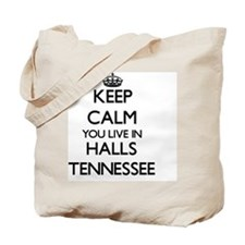 Keep calm you live in Halls Tennessee Tote Bag