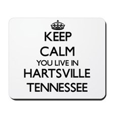 Keep calm you live in Hartsville Tenness Mousepad