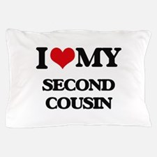 I love my Second Cousin Pillow Case