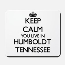 Keep calm you live in Humboldt Tennessee Mousepad