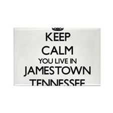 Keep calm you live in Jamestown Tennessee Magnets