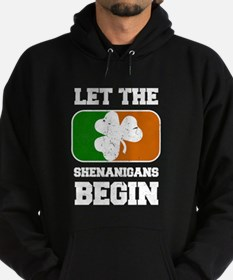Let the Shenanigans Begin Shamrock F Hoodie