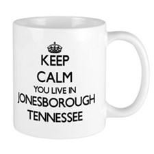 Keep calm you live in Jonesborough Tennessee Mugs