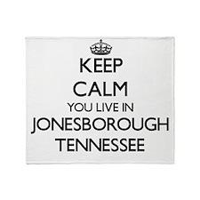 Keep calm you live in Jonesborough T Throw Blanket