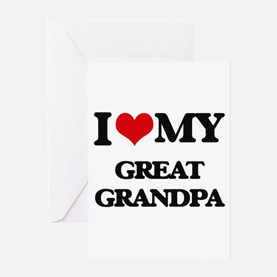 I love my Great Grandpa Greeting Cards