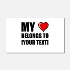 My Heart Belongs To Personalize It! Car Magnet 20