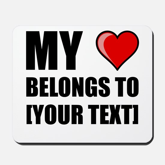 My Heart Belongs To Personalize It! Mousepad