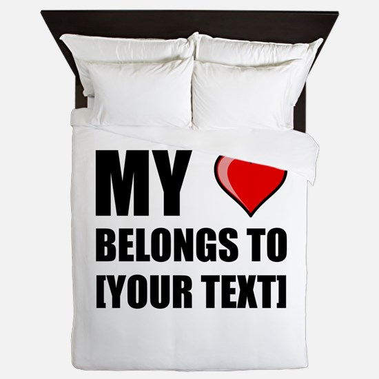 My Heart Belongs To Personalize It! Queen Duvet